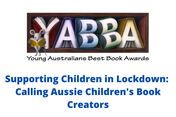 Supporting Children in Lockdown: To Aussie children's book creators